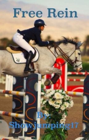 Free Rein - The Equestrian life by Showjumping17