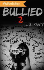 BULLIED 2 by JBKantt