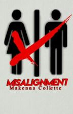 Misalignment   ✔ by mack-collette