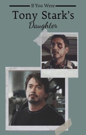 If You Were Tony Stark's Daughter by TheRealStark
