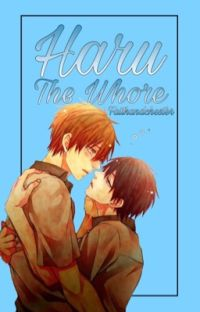 Haru The Whore [Haru x Makoto fanfic] cover