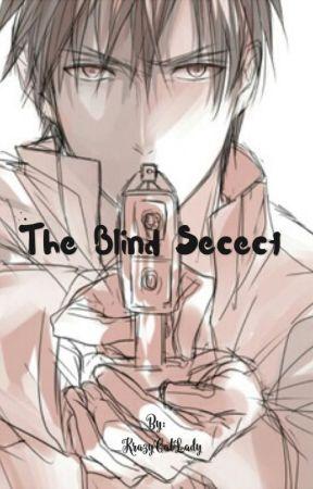 The Blind Secret by _KrazyCatLady