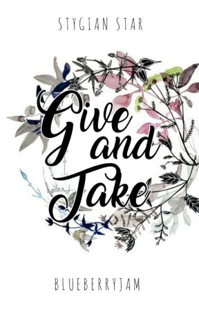Give And Take (Stygian Star) by blueberryJAM