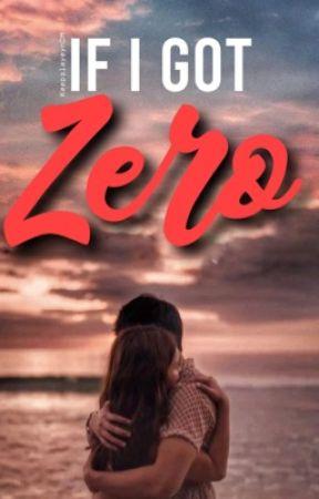 If I Got ZERO by Keepslayeynwp
