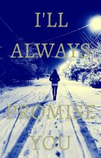 I'll Always Promise You (GirlxGirl) by Dreamondreamer96