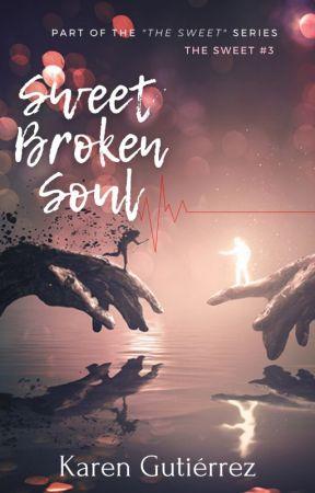 Sweet Broken Soul. (The Sweet #3) by KrenGutierr