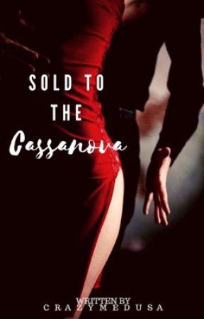 Sold to the Cassanova by CrazyMedusa