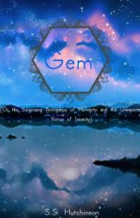 Gem (Or the Suprising Arrogance of Humanity and Unexpected Virtue of Insanity) by SlenderShake