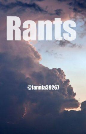 Rants by Jannia39267