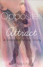 Opposites Attract (A Dean Ambrose story!) by switchblade_