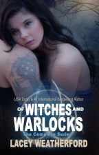 Of Witches and Warlocks: The Complete Series by TheQueensofRomance