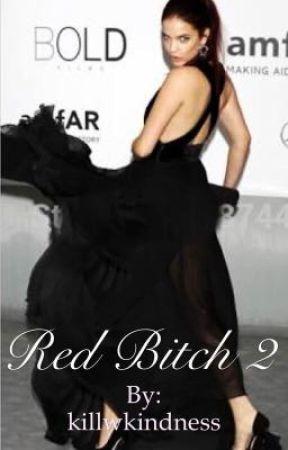 RED BITCH 2 || J.B Fanfic by killwkindness
