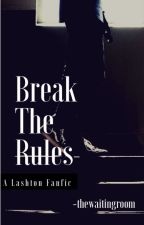 ♢Break The Rules︎♢ [completed] by -thewaitingroom