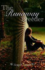 The Runaway Breeder by Angel-Lunair