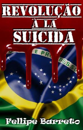 Revolução à la Suicida by FellipeBarreto1