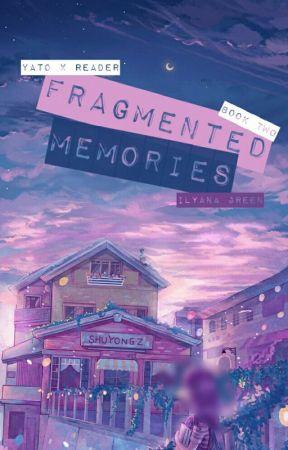Fragmented Memories [Yato x Reader] Book Two by BeginningAndEne