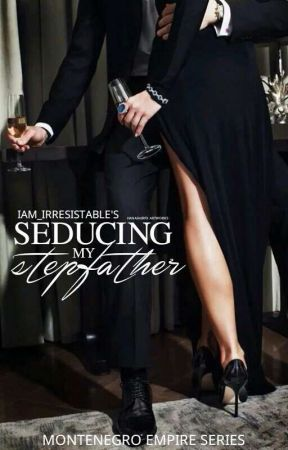 Seducing My Stepfather [SPG] by iAm_irresistable