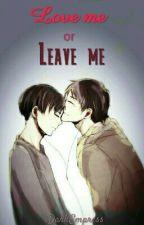 Love Me or Leave Me [Ereri/Riren AU] by iStygianEmpress
