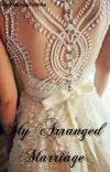 My Arranged Marriage {Completed} cover
