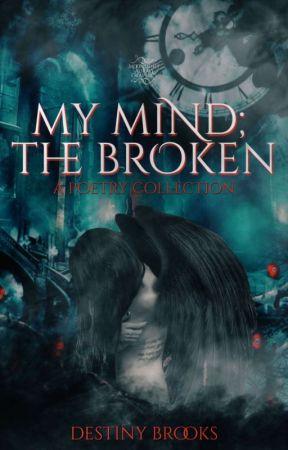 My Mind; The Broken by moonlight_aura13