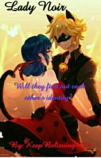Lady Noir (Ladybug x Chat Noir) - Book One by KeepBelieving4774