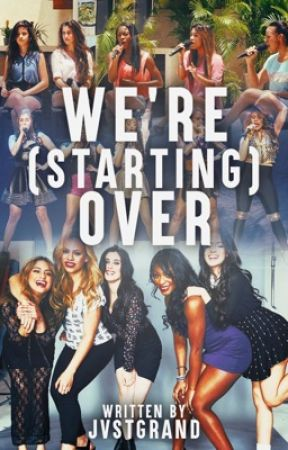 We're [Starting] Over (Fifth Harmony/You) by jvstgrand