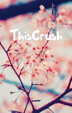 ThisCrush by Fivesosandfriends