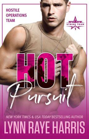 HOT PURSUIT (A Hostile Operations Team Novel) by LynnRayeHarris