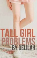 Tall Girl Problems by revised
