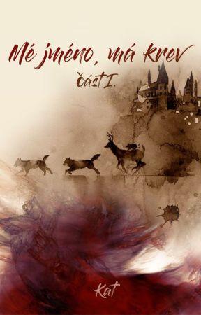 Mé jméno, má krev I (Harry Potter FF) by MeJmenoMaKrev