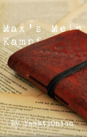 Max's Mein Kampf by YeastyOnion