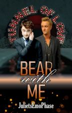 Bear With Me (A Drarry FanFiction) by JulietsEmoPhase