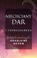 Niechciany Dar ✅ autorstwa CharlaineRovan