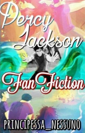 Percy Jackson FanFiction by principessa_nessuno