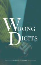 WRONG DIGITS ➯ ✓ by brotaytoe