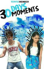 30 Days, 30 Moments  ( Manan FF) by rednosedreindeer