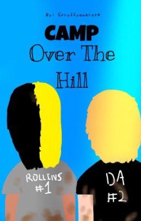 Camp Over The Hill - Dean Ambrose (AU) by Scruffyambrose