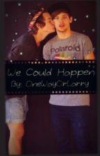 We Could Happen ~Larry AU~ by donnyslouis