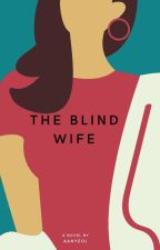 The Blind Wife by Aanyeol