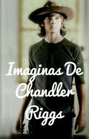 Imagina//Chandler Riggs Y Tú by CelesteRojas6