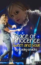 Trace of Innocence | Sweet and Sour (Book 4) by scooby-snacks