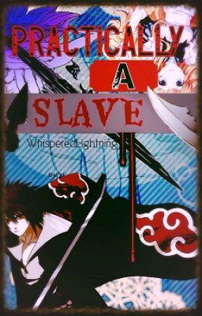 Practically A Slave *Hiatus* by WhisperedLightning