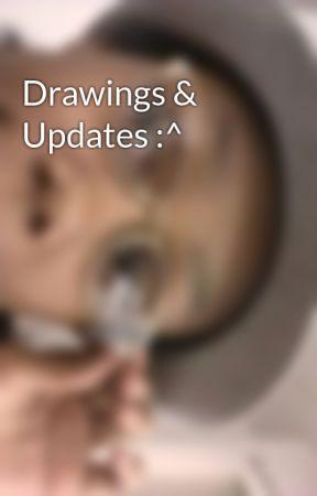 Drawings & Updates :^ by Krisswavywaffles