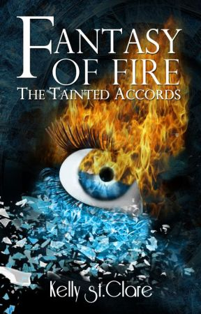 Fantasy of Fire (The Tainted Accords, #3) by KellyStClare
