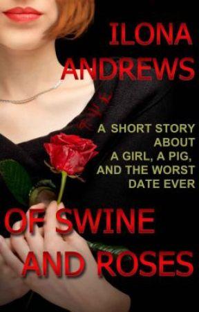 Of Swine and Roses by IlonaAndrews
