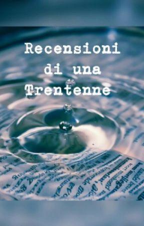 Recensioni Di Una Trentenne Su Wattpad by gesalva