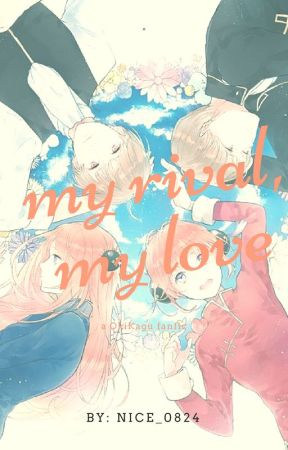 My Rival, My Love || OkiKagu Fanfic by nice_0824