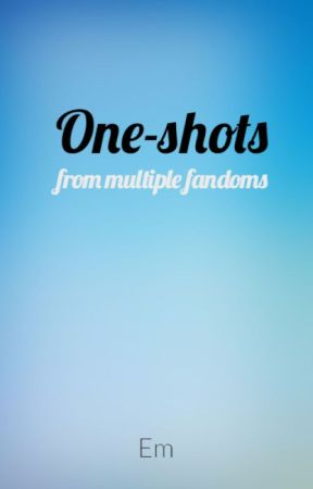 One-shots by EmYals