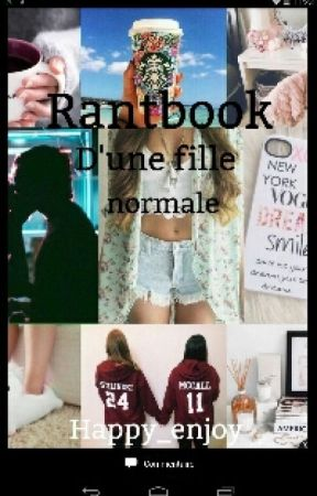 Rantbook D'une Fille Normal by kelllydiote