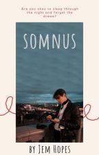 Somnus - Short Story by JemHopes